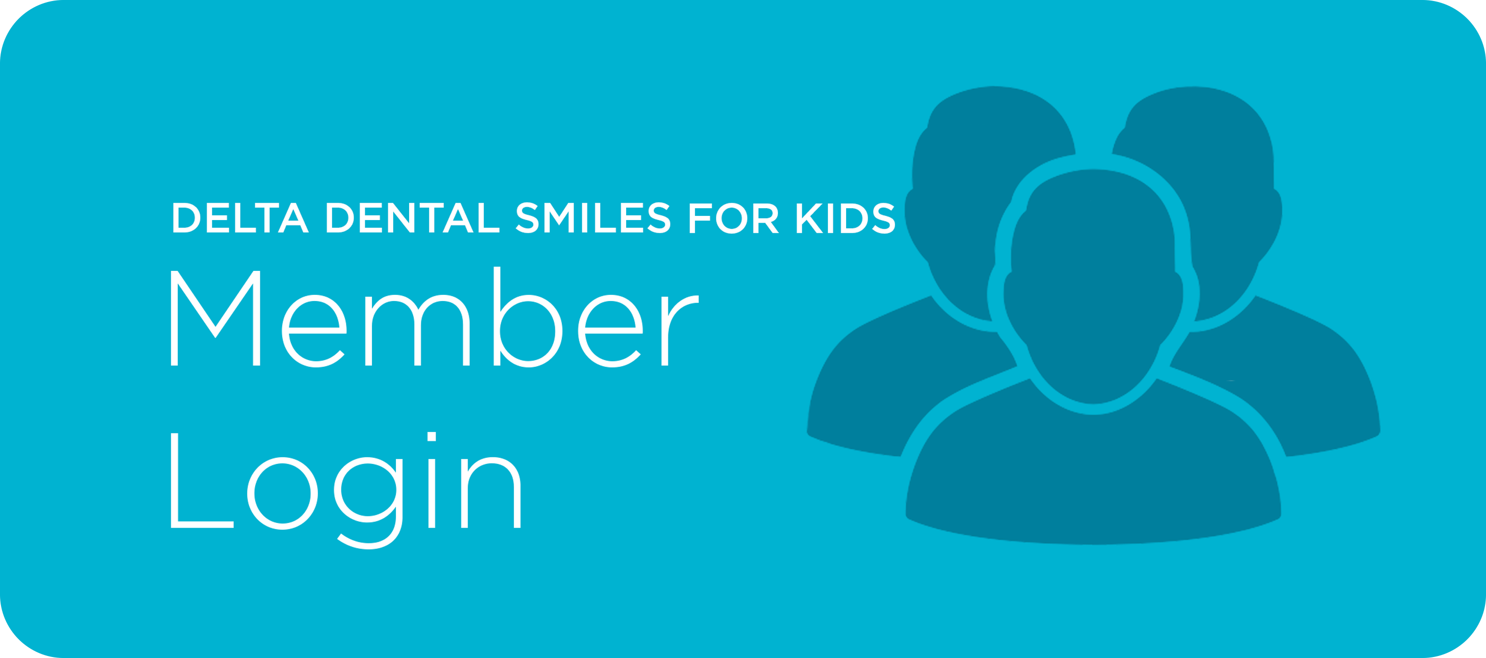 Delta Dental Smiles for Kids Member Login