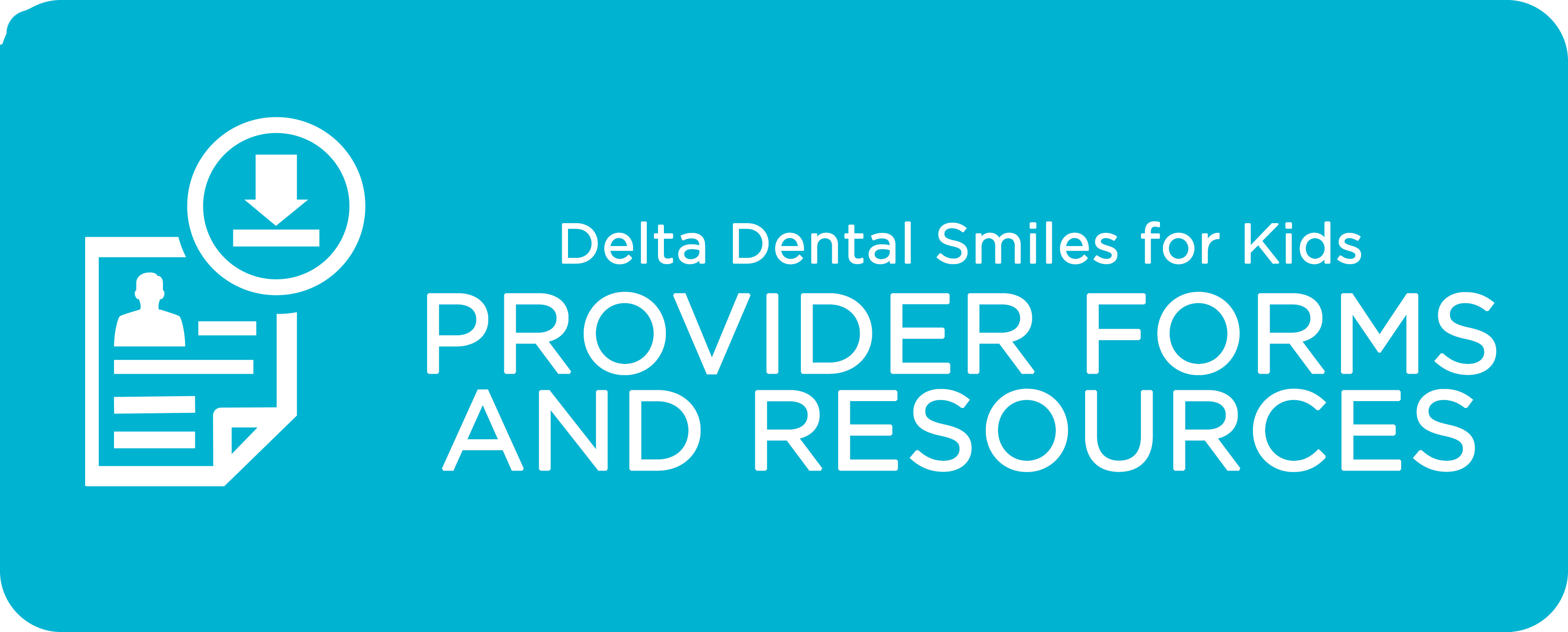 Delta Dental Smiles for Kids Provider Forms