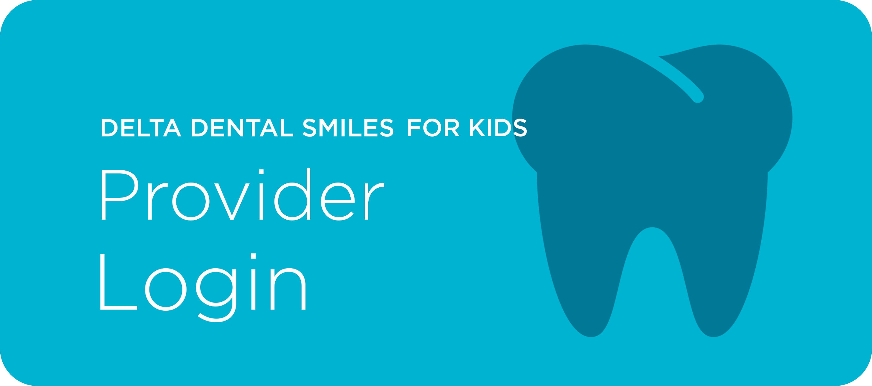 Delta Dental Smiles for Kids Provider Login