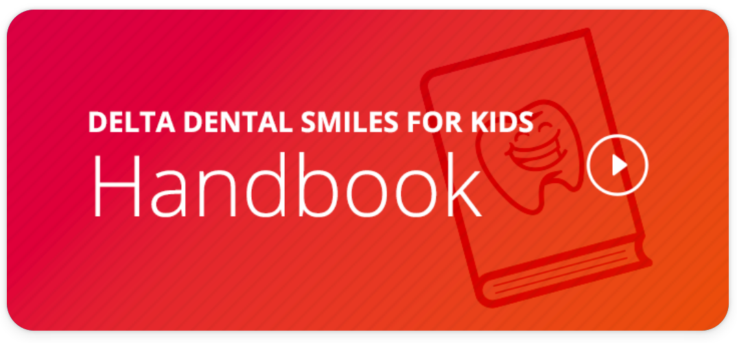 Download the Delta Dental Smiles for Kids Handbook